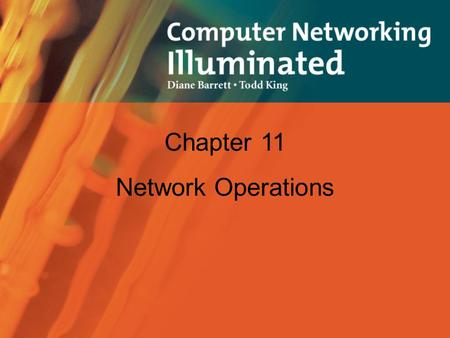 Chapter 11 Network Operations. Introduction Look at: –Network Operating Systems (11.1) –Software Components of Networking (11.2) –Installing a Network.