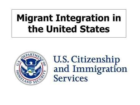 Migrant Integration in the United States. Integration Activities Traditionally Carried Out by Non-Profits at Community Level Citizenship education has.