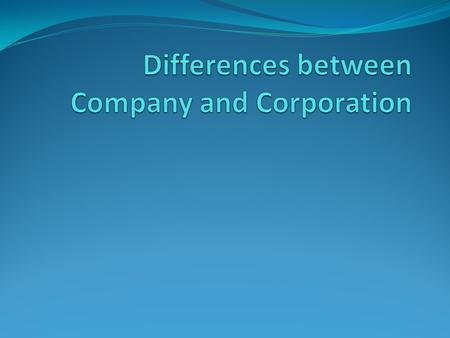 Corporation A legal entity that is separate and distinct from its owners. Corporations enjoy most of the rights and responsibilities that an individual.
