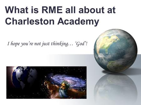 What is RME all about at Charleston Academy? I hope you're not just thinking… 'God'!