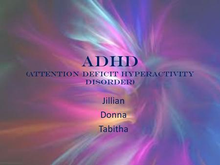 An in depth description of the causes and management of attention deficit disorder