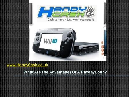 Www.HandyCash.co.uk. If you read the papers or watch the news, then you would have heard of the payday loans; they are getting a very bad press of late.