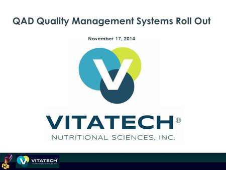 QAD Quality Management Systems Roll Out November 17, 2014.
