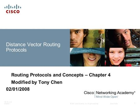 © 2007 Cisco Systems, Inc. All rights reserved.Cisco Public ITE PC v4.0 Chapter 1 1 Distance Vector Routing Protocols Routing Protocols and Concepts –