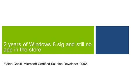 Elaine Cahill Microsoft Certified Solution Developer 2002.