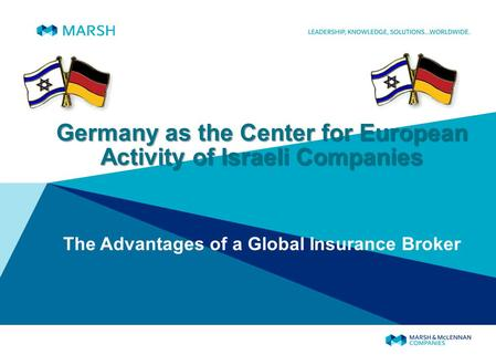 Germany as the Center for European Activity of Israeli Companies The Advantages of a Global Insurance Broker.