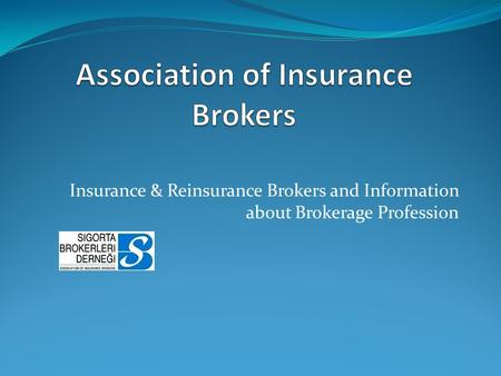 Insurance & Reinsurance Brokers and Information about Brokerage Profession.
