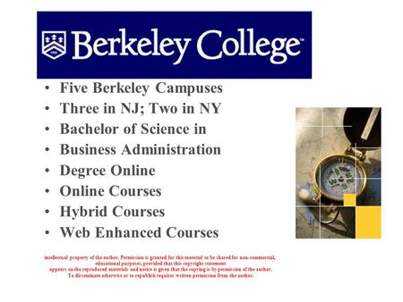 Five Berkeley Campuses Three in NJ; Two in NY Bachelor of Science in Business Administration Degree Online Online Courses Hybrid Courses Web Enhanced Courses.