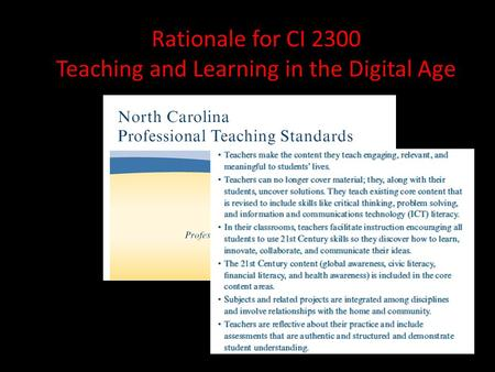 Rationale for CI 2300 Teaching and Learning in the Digital Age.