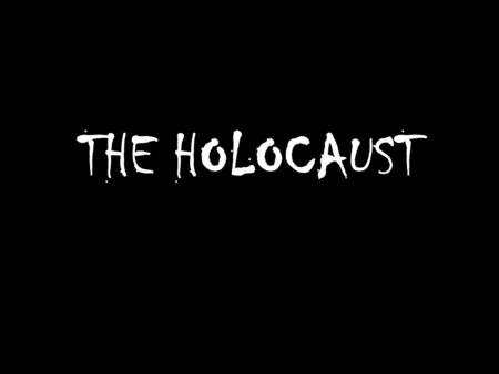 "THE HOLOCAUST. WHAT IS IT? Holocaust is a word of Greek origin meaning sacrifice by fire."" The Holocaust was the systematic, bureaucratic, state-sponsored."