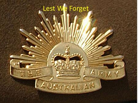 Lest We Forget. World War 1 was a military conflict lasting from the 28 th of July 1914 to 11 th of November 1918.The countries of the Allies included.
