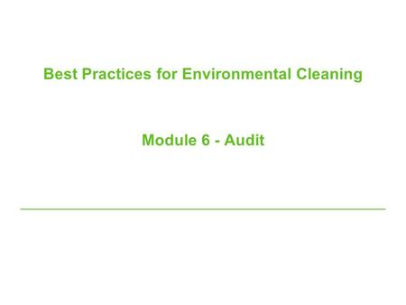 Best Practices for Environmental Cleaning Module 6 - Audit.