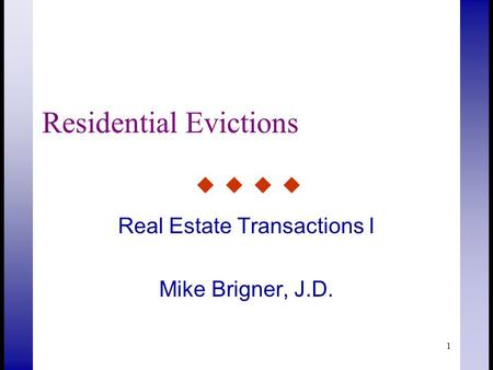 1 Residential Evictions Real Estate Transactions I Mike Brigner, J.D.