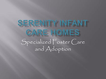 Specialized Foster Care and Adoption. Location Covina, CA.