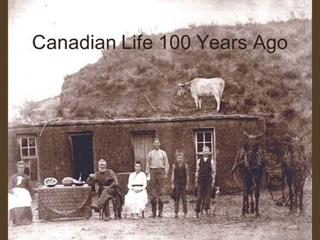 Canadian Life 100 Years Ago