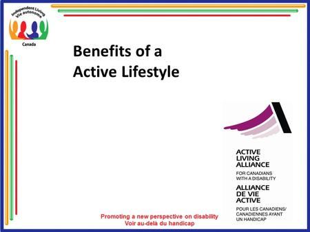 Benefits of a Active Lifestyle. The following presentation will go over: Immediate Benefits from Leisure & Recreation Long Term Benefits from Leisure.
