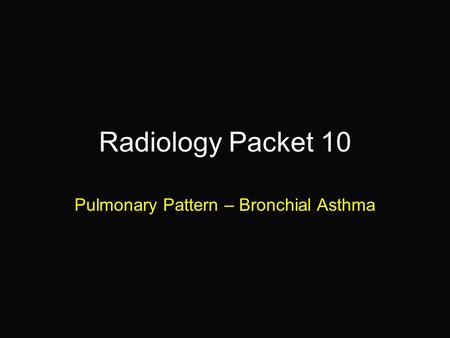 Pulmonary Pattern – Bronchial Asthma