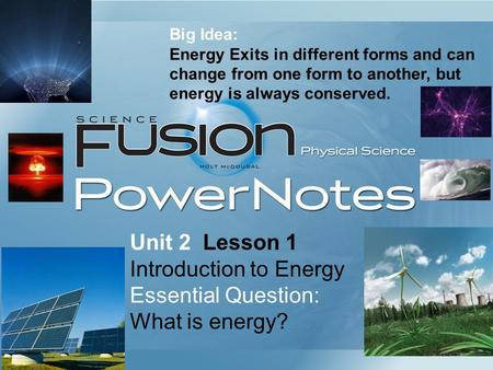 Introduction to Energy Essential Question: What is energy?