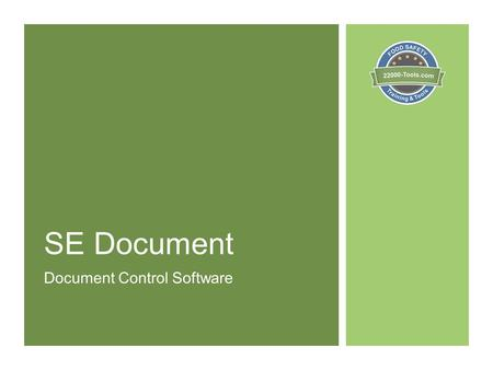 SE Document Document Control Software. SE Document SE Document is a Document Management Software System to help you meet all document control requirements.