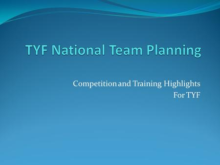 Competition and Training Highlights For TYF. The Clock is Always Ticking On Friday, October 10, 2014 We are: 255 days to Baku LEN Junior / I European.