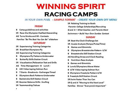 WINNING SPIRIT RACING CAMPS WINNING SPIRIT RACING CAMPS IN YOUR OWN POOL - SAMPLE FORMAT - CREATE YOUR OWN OFF MENU FRIDAY FRIDAY B Camp guidelines and.