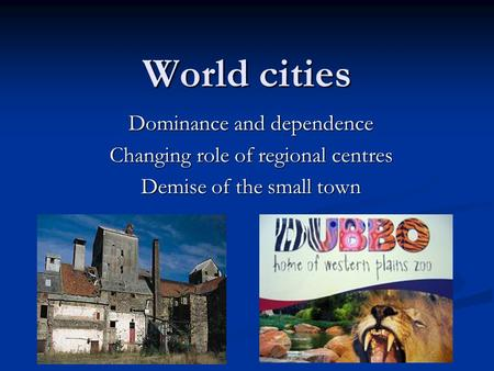 World cities Dominance and dependence