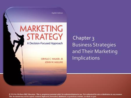 Chapter 3 © 2014 by McGraw-Hill Education. This is proprietary material solely for authorized instructor use. Not authorized for sale or distribution in.