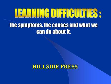 the symptoms, the causes and what we can do about it. HILLSIDE PRESS.