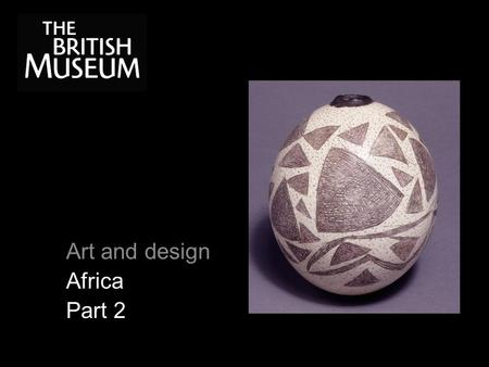 Art and design Africa Part 2. Africa: art and design Human Image.
