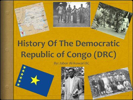 Pre-Colonization Period: Early history of Congo covers most of the Congo River basin occupied today by the Democratic Republic of Congo, the Republic.