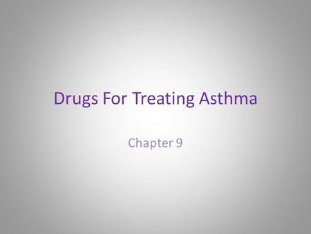 Drugs For Treating Asthma Chapter 9. Sympathomimetic Agents Noninfectious respiratory diseases are divided into two groups – Asthma is characterized by.
