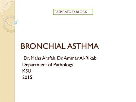 Dr. Maha Arafah, Dr. Ammar Al-Rikabi Department of Pathology KSU 2015
