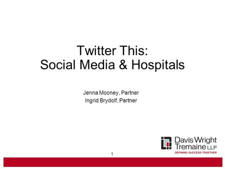 1 Twitter This: Social Media & Hospitals Jenna Mooney, Partner Ingrid Brydolf, Partner.