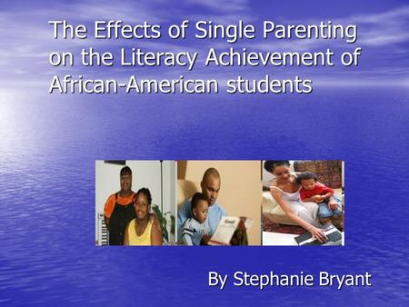Effects of Single Parenting on the Academic Achievement of Children&nbspMultiple Chapters