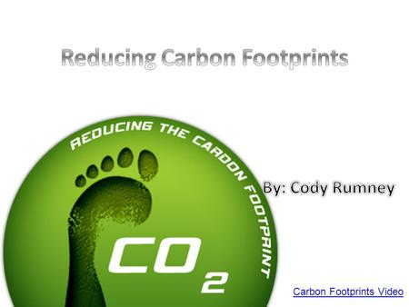 Carbon Footprints Video. What I Can Do to Make a Difference Using low energy fluorescent light bulbs at home. If every home in the UK changed just 3 light.