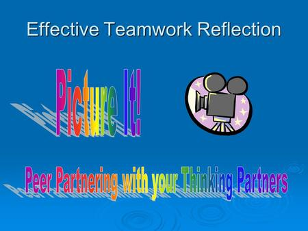 "Effective Teamwork Reflection. ""Before""-Individual Reflection Individually and silently respond to the prompts below on the provided paper: 1.What shared."