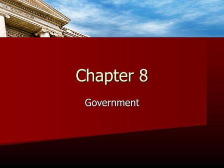 Chapter 8 Government.