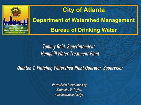City of Atlanta Department of Watershed Management Bureau of Drinking Water.