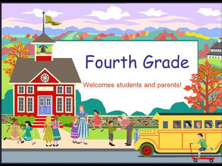 Fourth Grade Welcomes students and parents!. Meet the Fourth Grade Team.