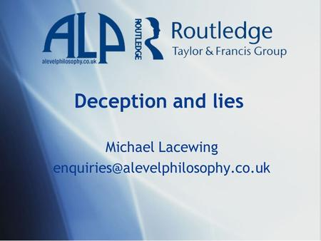 Deception and lies Michael Lacewing