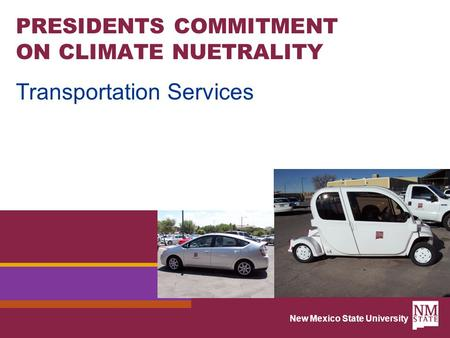 New Mexico State University PRESIDENTS COMMITMENT ON CLIMATE NUETRALITY Transportation Services.