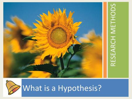 What is a Hypothesis? RESEARCH METHODS. Scientific Process (G.A.D.D.I) 1.Identify a problem or question 2.Develop a hypothesis 3.Gather Data 4.Analyze.