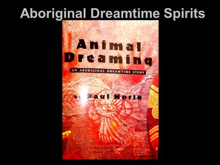 Aboriginal Dreamtime Spirits.