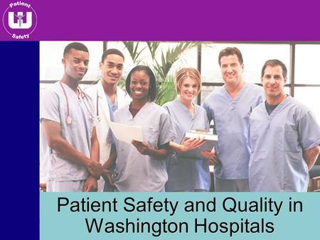 Patient Safety and Quality in Washington Hospitals.