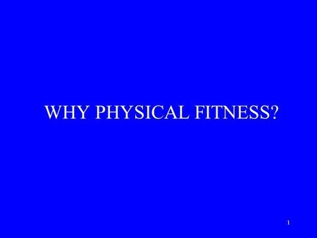 1 WHY PHYSICAL FITNESS?. 2 CHANGING LIFESTYLES The recent widespread interest in health and preventive medicine has led to a tremendous increase in the.