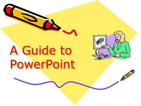 A Guide to PowerPoint. PowerPoint PowerPoint is a part of the Microsoft Office package. It is a presentation software program that has many of the functions.