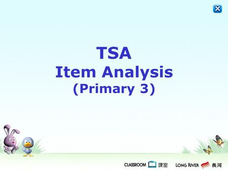 TSA Item Analysis (Primary 3). Listening 1.Multiple Choice (I) Choose the best answer by blackening the circle after you hear the beep sound. Listening.