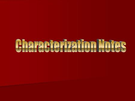 These are terms that apply to characterization, which is defined as: These are terms that apply to characterization, which is defined as: –the methods.