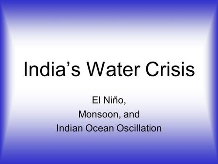 India's Water Crisis El Niño, Monsoon, and Indian Ocean Oscillation.