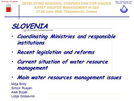 Chair of Hydrology and Hydraulic Engineering University of Ljubljana The experimental watersheds in Slovenia1/34 DEVELOPING REGIONAL COOPERATION FOR SHARED.